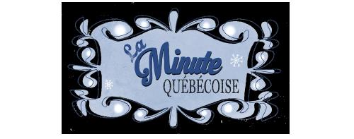 La minute quebecoise